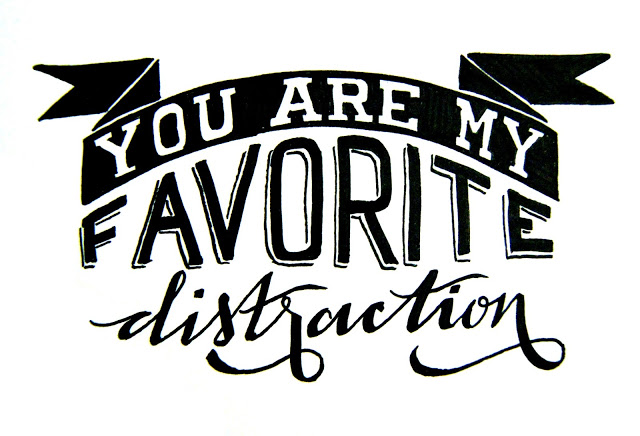 you+are+my+favorite+distraction.jpg