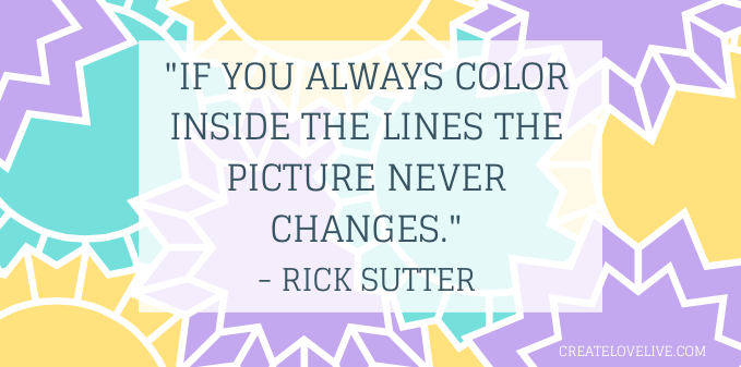 Color Inside the Lines Quote