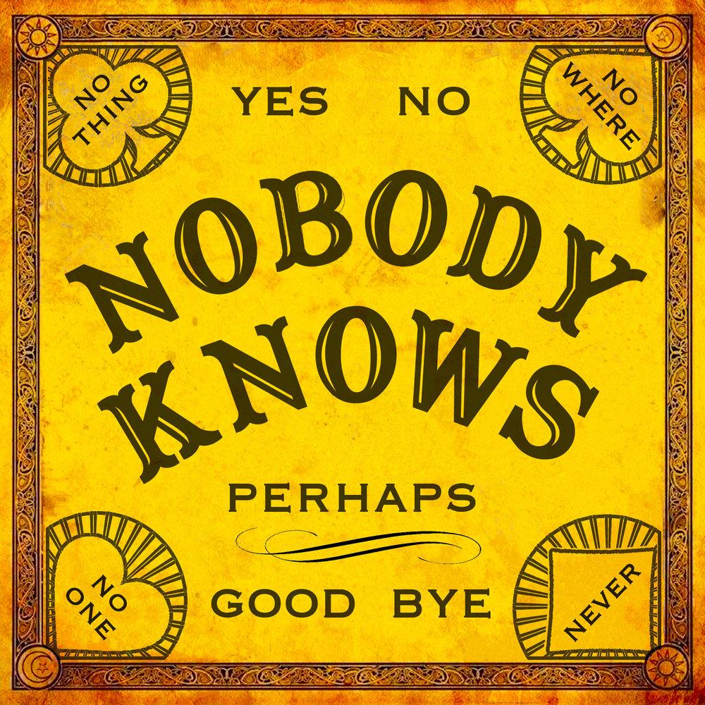 Nobody Knows Showcard.jpg