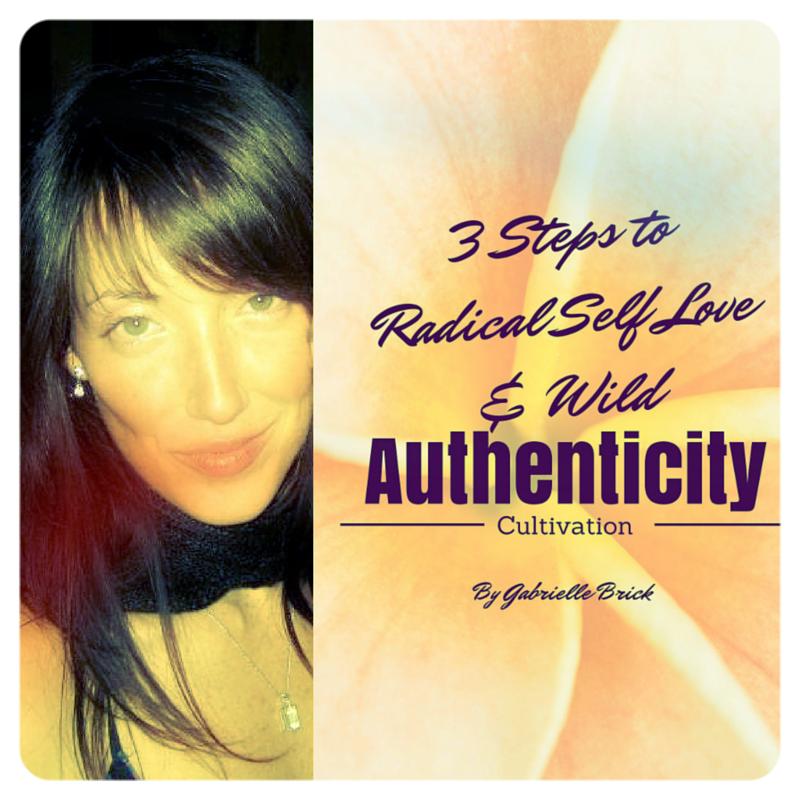 3 Steps to Radical Self Love gabrielle brick