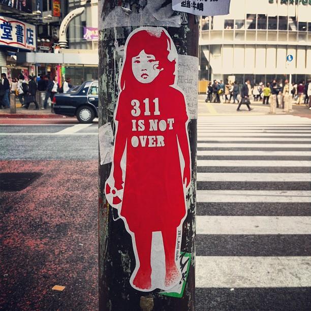 #311 is not over yet #japan #tsunami #tokyo #shibuya #stencil #graffiti