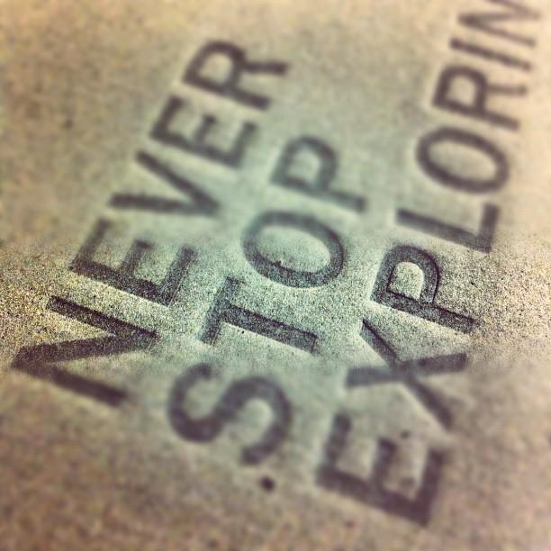 Never stop exploring (Taken with Instagram)