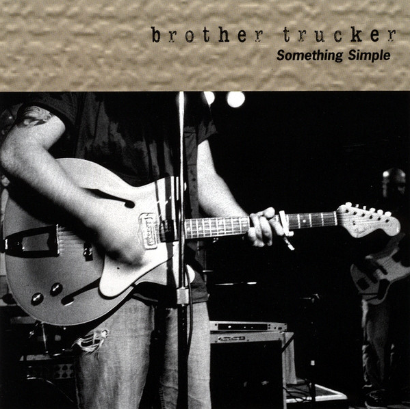 "Brother Trucker ""Something Simple"" cover and interior photos 2003"