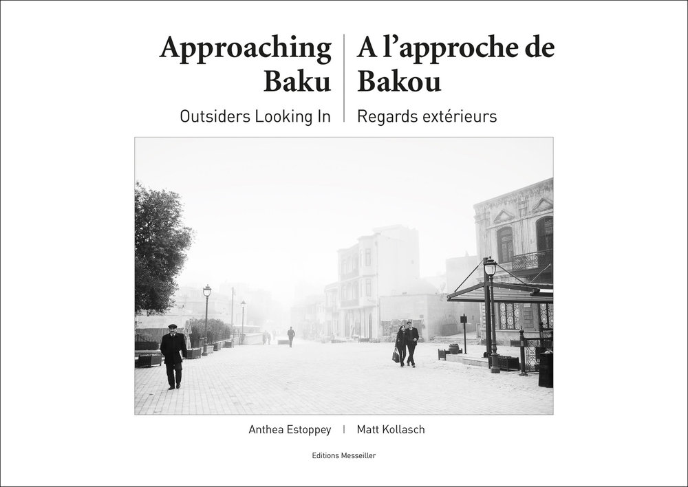 Approaching Baku (book) Written by Anthea Estoppey with intro and photographs by Matt Kollasch Editions Messeiller. Neuchâtel, Switzerland 2016