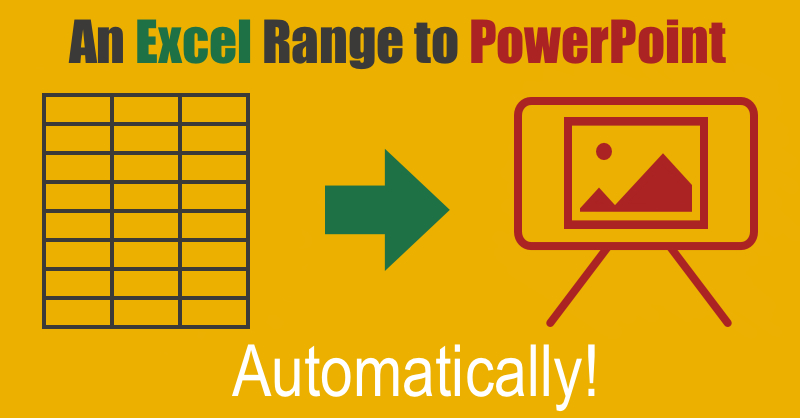 Copy & Paste Excel Range to PowerPoint Slide VBA Macro