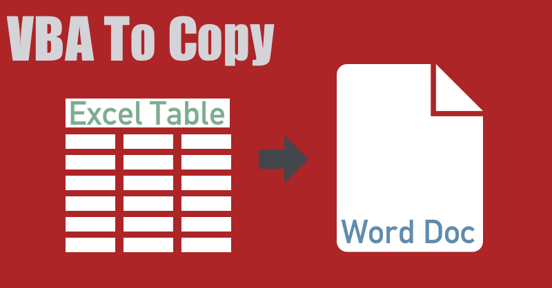 Copy & Paste An Excel Table Into Microsoft With VBA