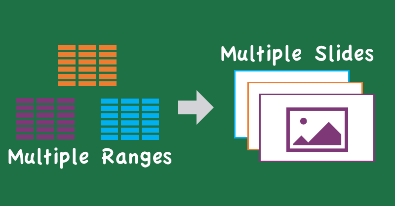 Copy & Paste Multiple Excel Ranges To Multiple PowerPoint Slides With VBA