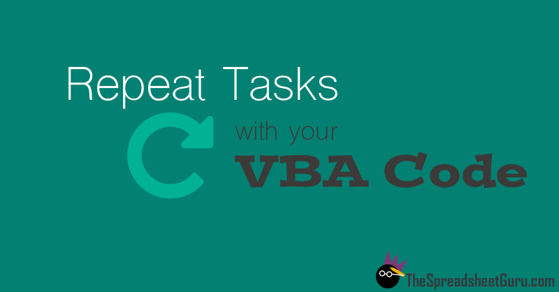 VBA Coding Looping Statements Repeat Tasks