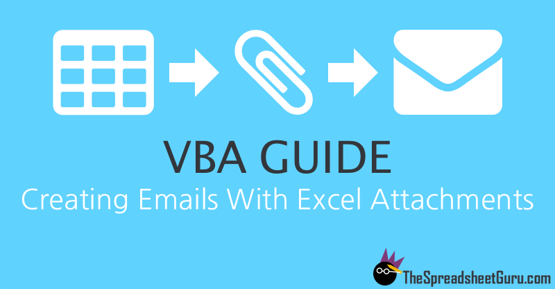VBA Macro Guide Generating Outlook Email Messages With Excel File Attachement