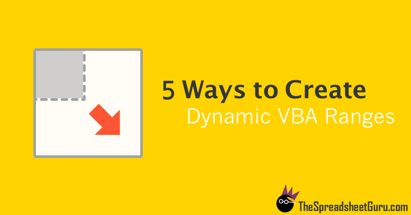 5 Ways To Create Dynamic VBA Macro Ranges