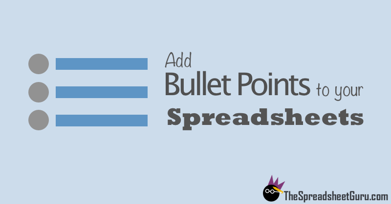 Insert Bullet Points Into Microsoft Excel Spreadsheet