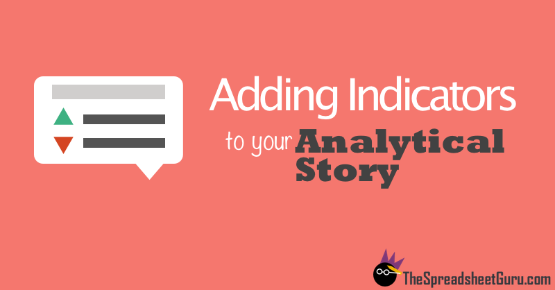 Adding Indicators To your Analytical Story in Excel Spreadsheets
