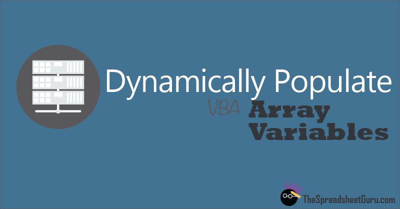 Dynamically Fill VBA Array Variables