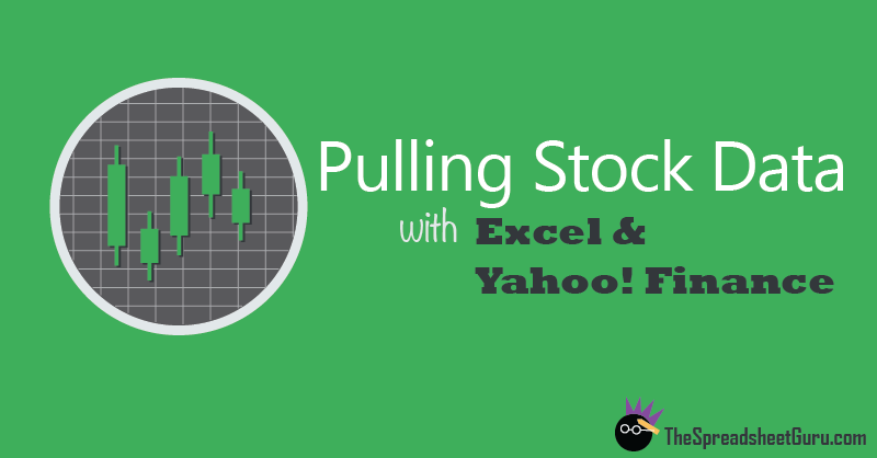 Use Yahoo Finance To Pull Stock Information Into Excel The