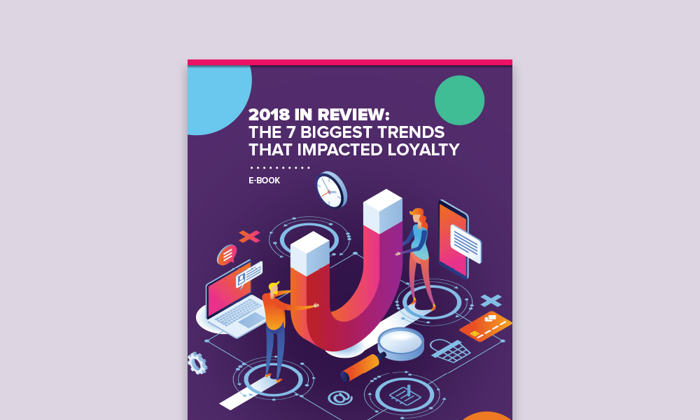 2018 in Review: The 7 Biggest Trends in Loyalty - E-Book