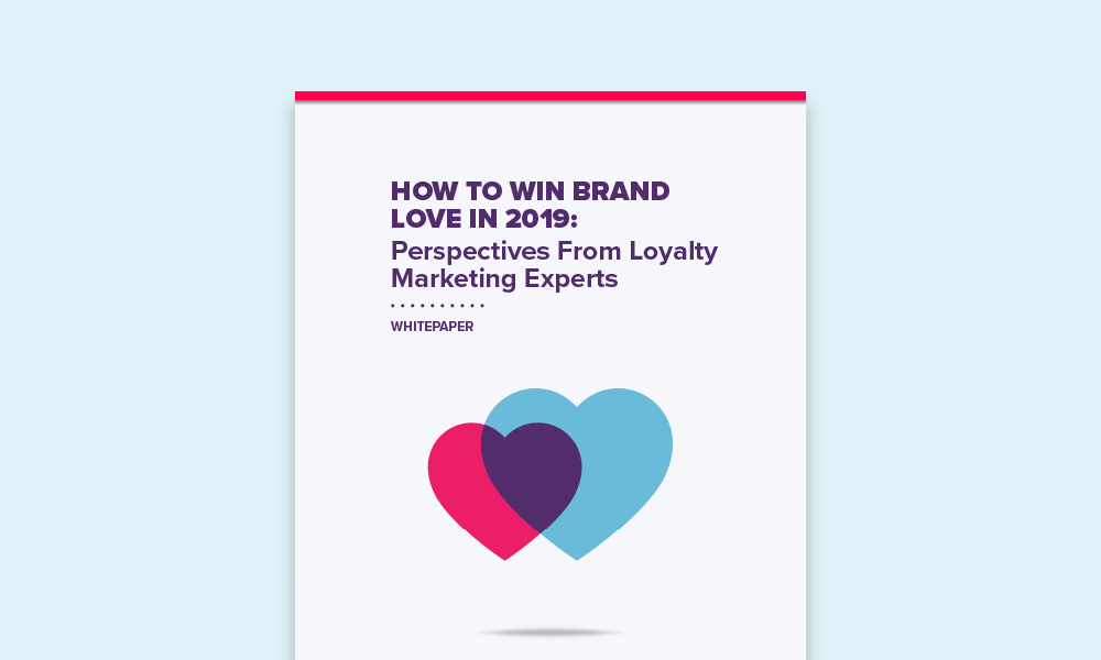 How to Win Brand Love in 2019: Perspectives From Experts - Whitepaper