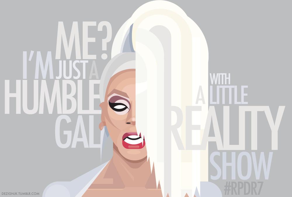 """""""Just a humble gal""""    Fan art promo for RuPaul's Drag Race Season 7 featuring RuPaul"""
