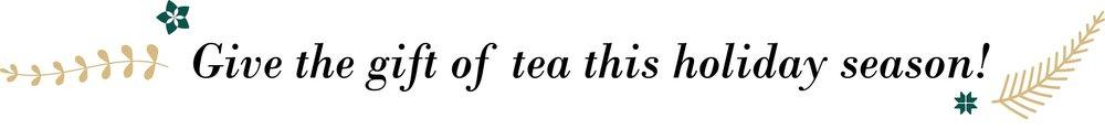 Give the Gift of Tea this Holiday Season v1.jpg