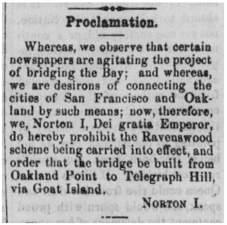 EMPEROR NORTON'S BRIDGE PROCLAMATION OF 6 JANUARY 1872 | Pacific Appeal