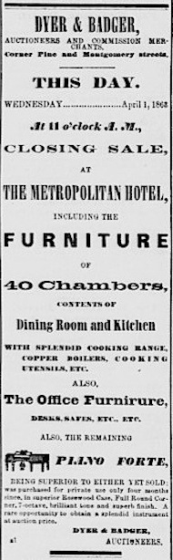 "In the Daily Alta California of 1 April 1863: Auction-day ad for the ""closing sale"" of the contents of the Metropolitan Hotel.  Source: California Digital Newspaper Collection."