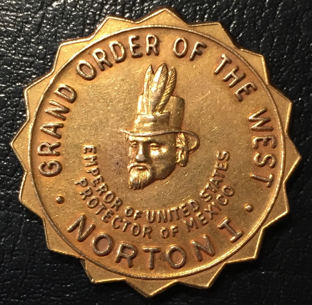 Front of 14K gold medallion for the Emperor Norton Treasure Hunt sponsored by the San Francisco Chronicle, 1953.  Medallion struck by Shreve and Co. Photograph  ©  John Kraljevich. Source:  Numismania Bibliomania Society . To see reverse of medallion, click  here .