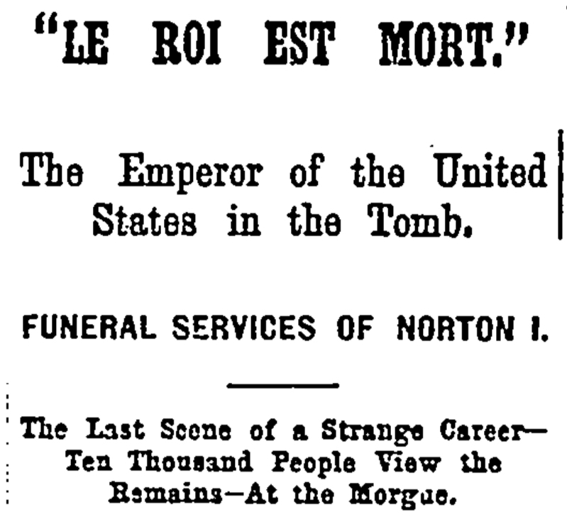 Headlines of article covering Emperor Norton funeral in  San Francisco Chronicle , 11 January 1880, p.8.  Click image for a PDF of the original full page. Source: San Francisco Public Library.