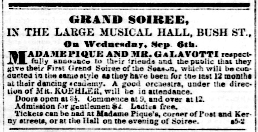 Ad for Grand Soirée hosted by Madame Pique and Mr. Galavotti ,  Daily Alta California , 5 September 1854, p.2. Source:  California Digital Newspaper Collection