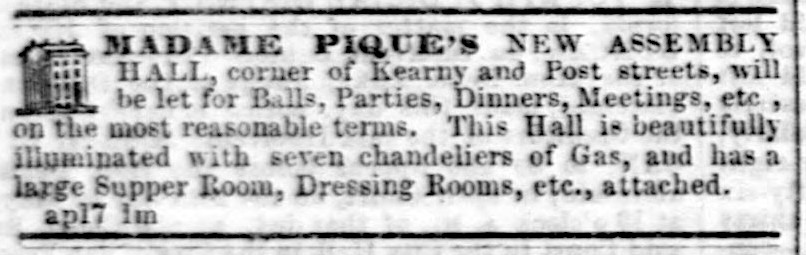 Ad for events rental at Madame Pique's New Assembly Hall ,  Daily Alta California , 29 April 1855, p.3. Source:  California Digital Newspaper Collection