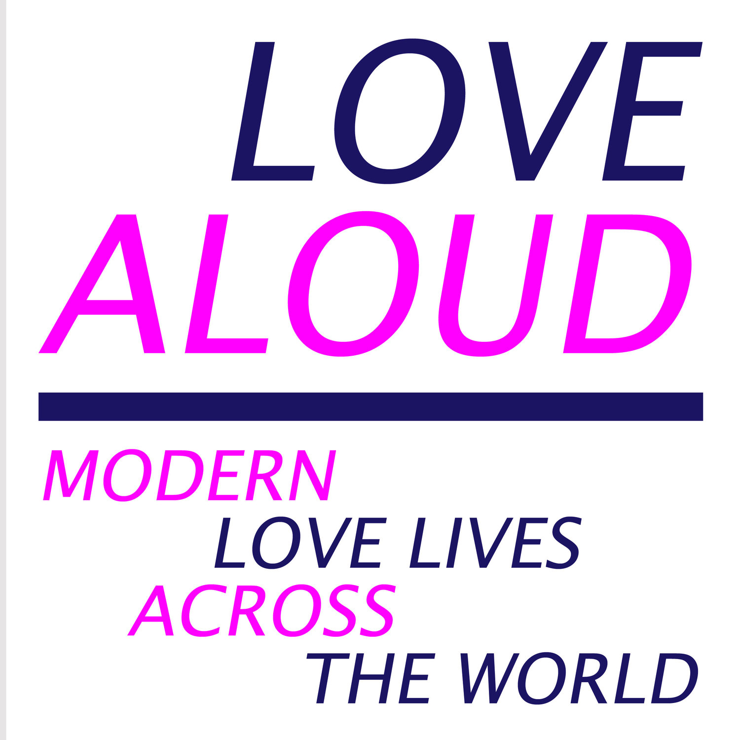 Love Aloud Podcast | Love Aloud: Modern Love Lives Across the World