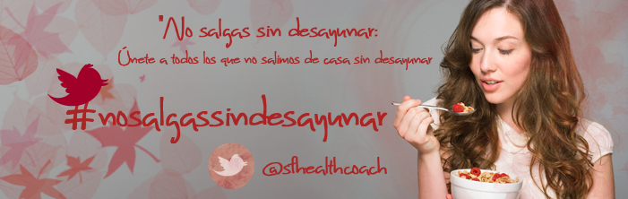 """#nosalgassindesayunar -©Silvia Flores Health Coach - """"Haz más que sólo comer bien"""" ®"""