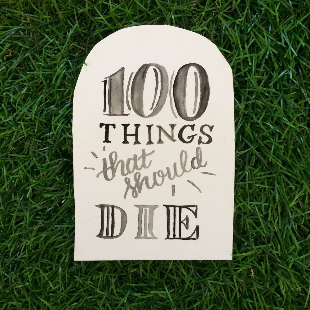 100 Things That Should Die | Social Project