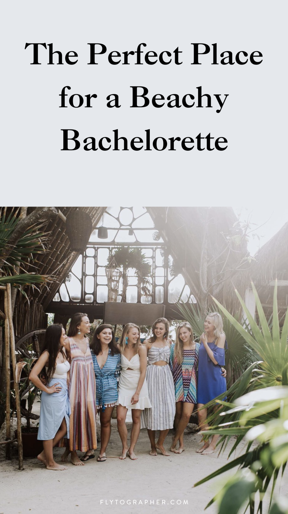 Tulum Bachelorette Party Ideas
