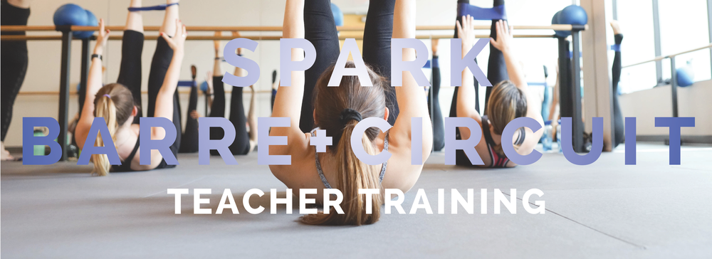 Spark Barre + Circuit Teacher Training