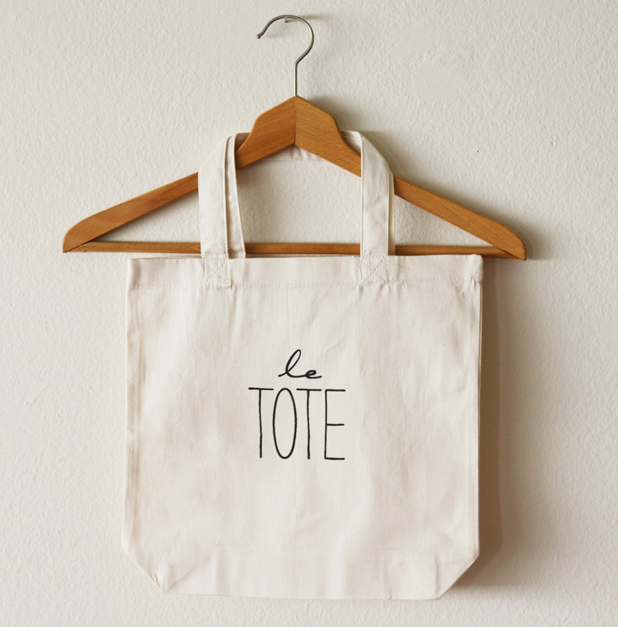i already have too many totes to tally, but this one has it in the (tote) bag. can you imagine?: me: will you please bring my tote? you: which one? me: le tote.  you: a-ha!