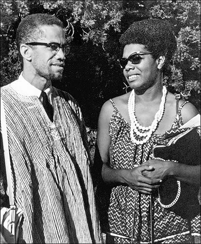 Malcolm X and Maya Angelou.