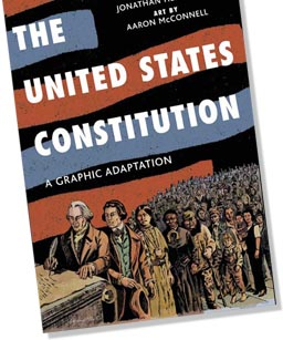 What looks to be an interesting graphical take on the Constitution.  Not sure if it is geared more towards children or adults, but I'd love to get my hands on it. Macmillan: The United States Constitution: A Graphic Adaptation Jonathan Hennessey, Aaron McConnell: Books (Originally from GOOD)