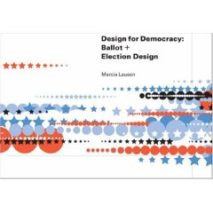 A very timely book.  Amazon.com: Design for Democracy: Ballot and Election Design: Marcia Lausen: Books