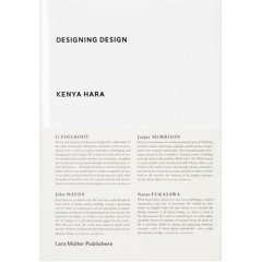 he impresses upon the reader the importance of emptiness in both the visual and philosophical traditions of Japan (via Amazon.com: Designing Design: Kenya Hara: Books)