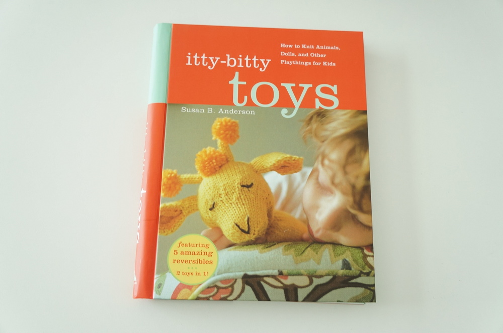 Itty-Bitty Toys   : How to Knit Animals, Dolls, and Other Playthings for Kids   by Susan B. Anderson . Published by Artisan, New York.