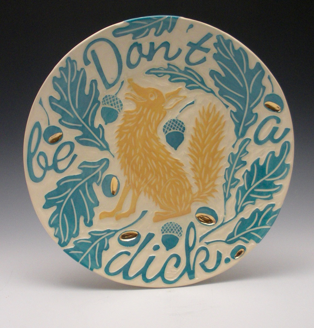 DON'T BE A DICK FOX PLATE