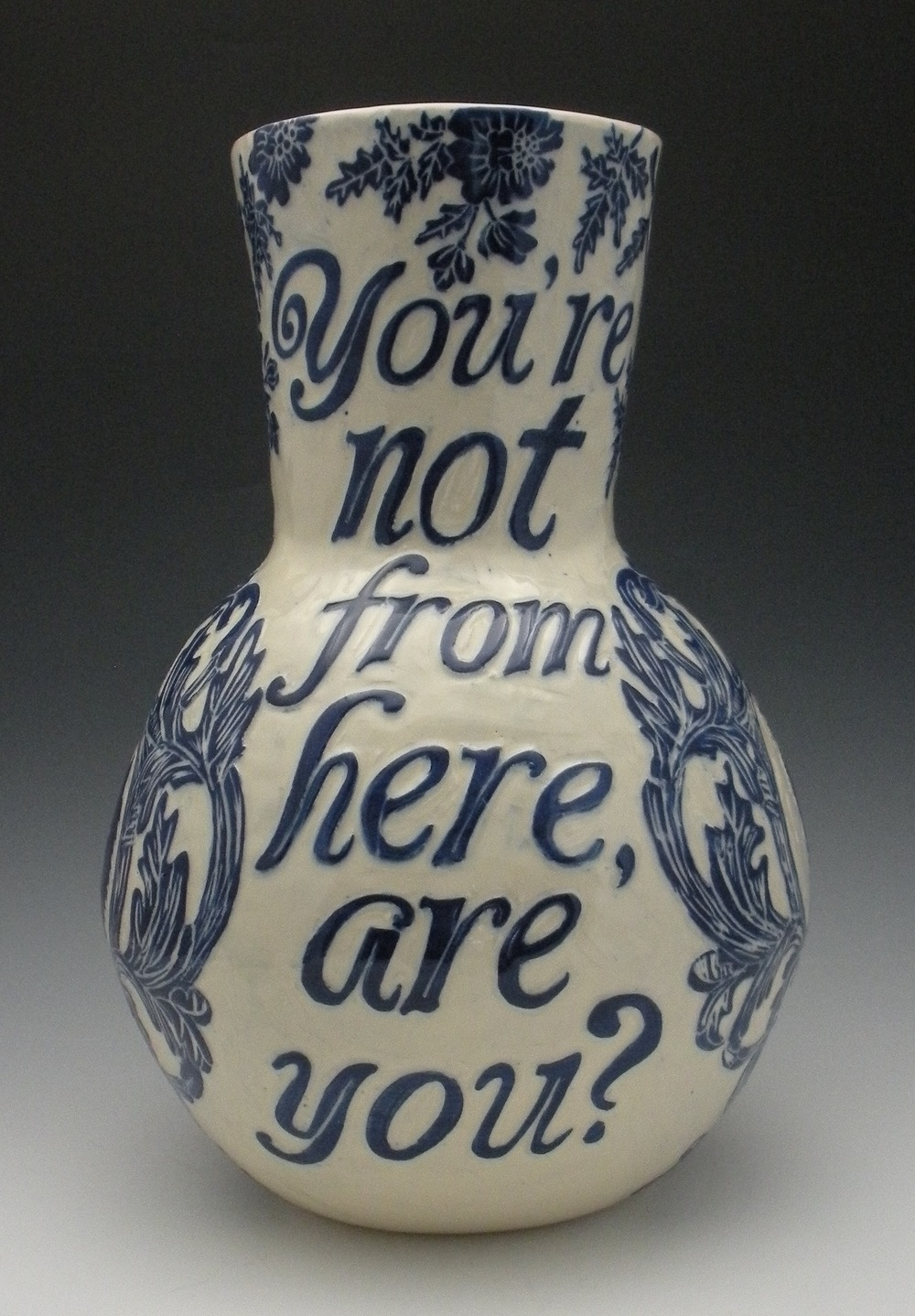 I'M NOT FROM ANYWHERE VASE VIEW 1