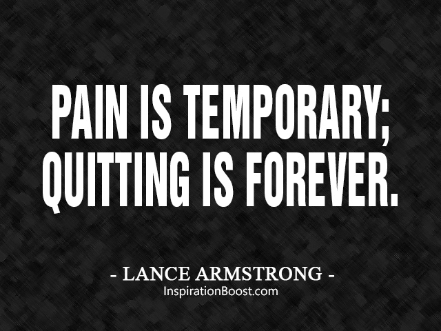 Pain-is-temporary.-Quitting-lasts-forever.-Lance-Armstrong.jpg