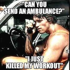 send an ambulance killed my workout.jpg