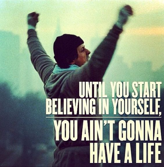 until you start believing in yourself....jpg