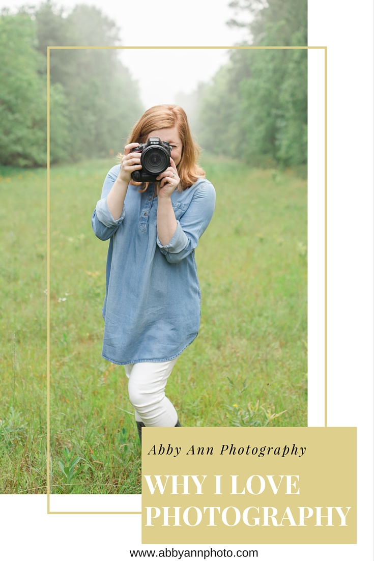 why I love photography abby ann photography blog