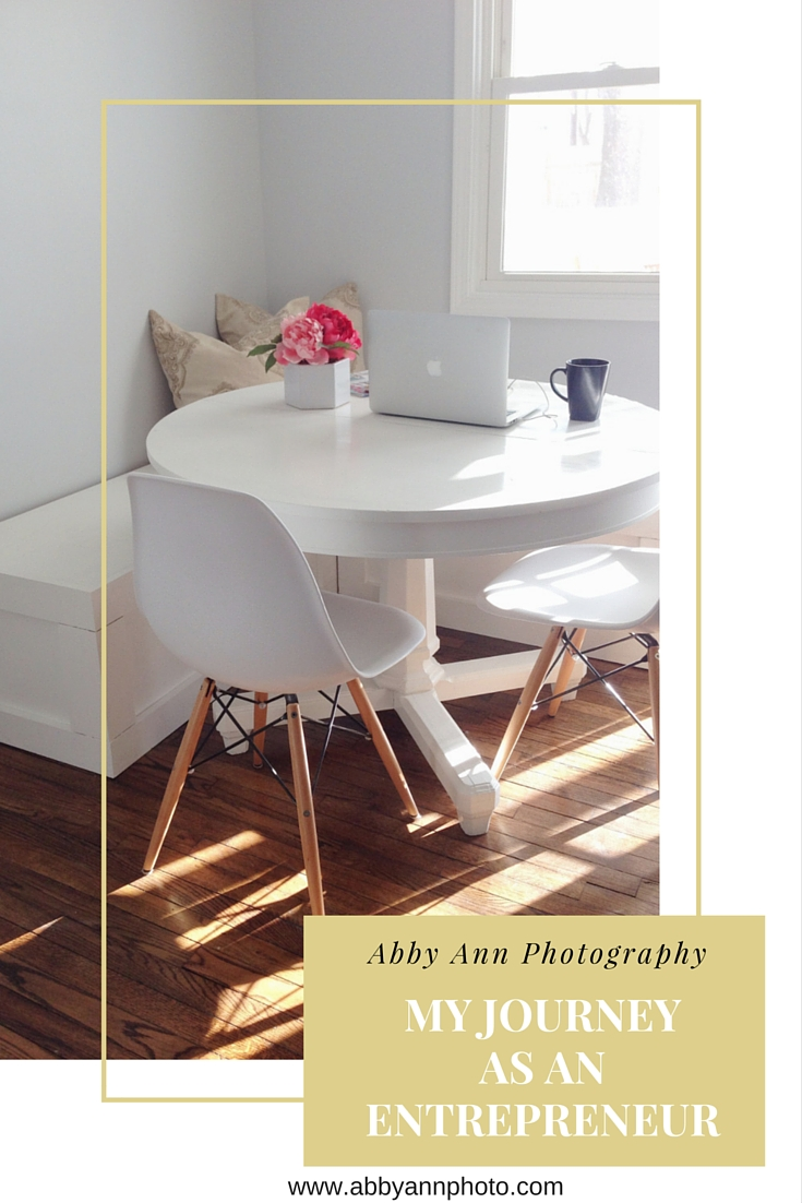 my journey as an entrepreneur abby ann photography blog
