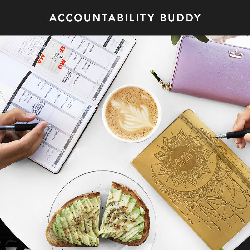This month, start the month off strong by finding someone to be your accountability buddy! Schedule a time each week to check in with each other's GameChanger! (AKA a goal that will have the most positive impact on your life right now!) Make it a priority to empower each other to keep pushing forward even when things get rough!