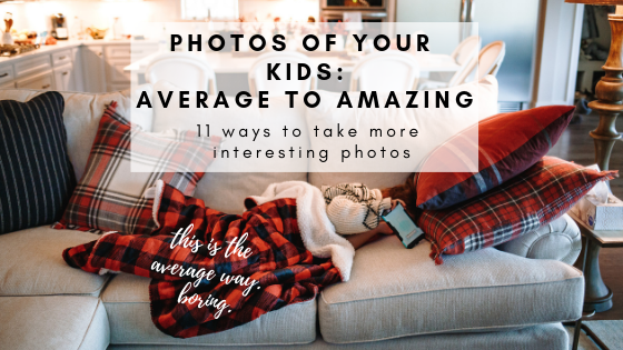 how to take better photos of your kids