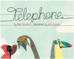 Telephone, by Mac Barnett, illustration by Jen Corace