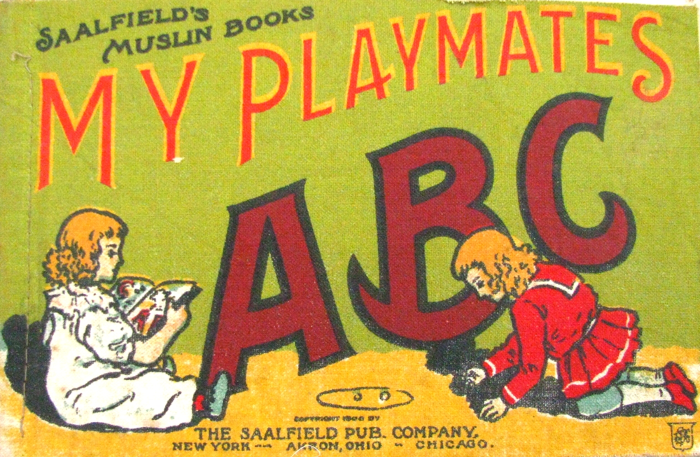 My Playmates ABC; 1906; Saafield's Muslin Books; American